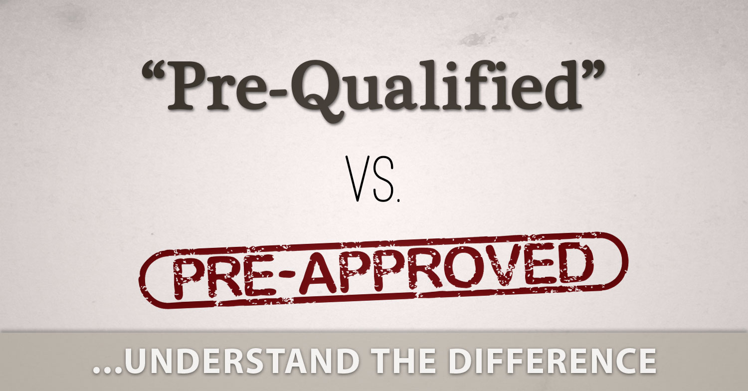 submit to underwriting - pre approval vs pre qualified